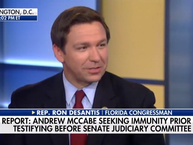 DeSantis: Comey Said McCabe Stood Tall --- Now McCabe Wants Immunity Because He Knows 'He's in Jeopardy'