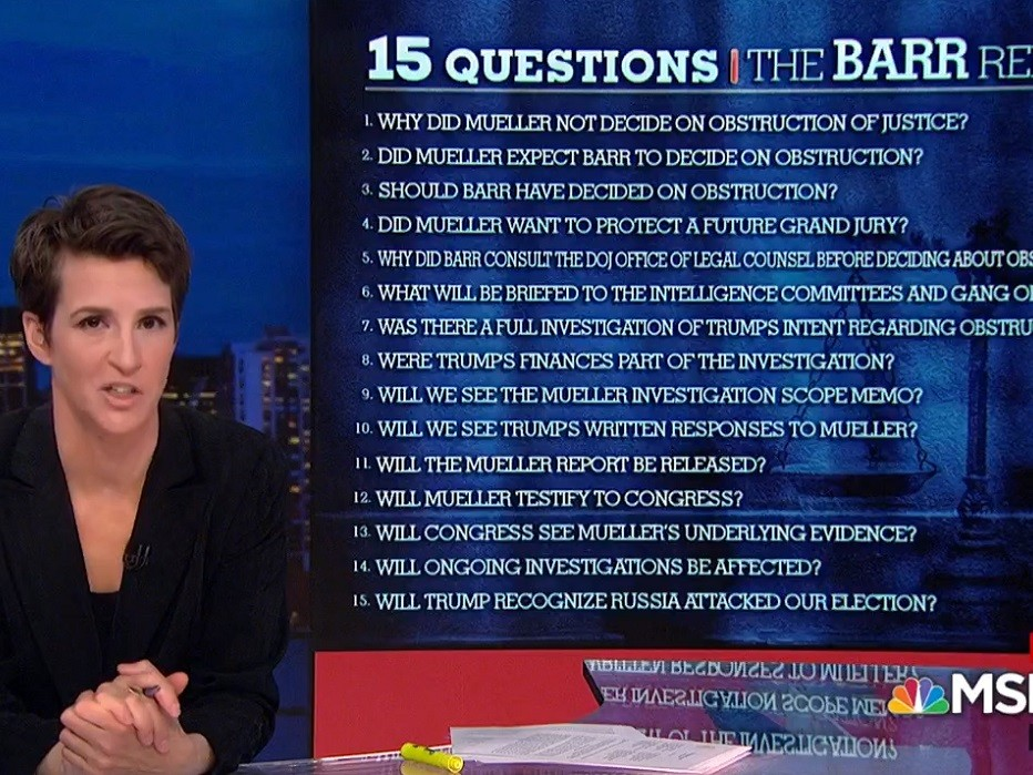 Maddow Has 15 Questions for 'The Barr Report' --- 'We Do Not Have the Mueller Report'